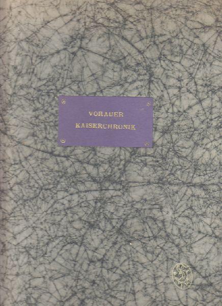 Die Kaiserchronik des regul. Chorherrenstiftes Vorau in der Steiermark (Hs. 276/1). Vollständige Faksimile-Ausgabe der Steiermärkischen Landesbibliothek.