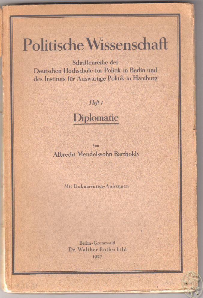 Diplomatie. Rede gehalten bei der Jahresfeier der Deutschen Hochschule für Politik in Berlin am 30. Oktober 1926. Mit Dokumenten-Anhängen.