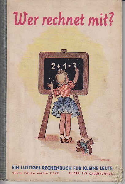 CZAK, Paula Maria. Wer rechnet mit? Ein lustiges Rechenbuch für kleine Leute.