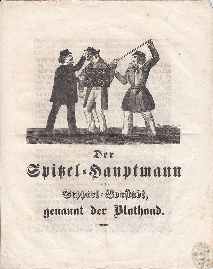 Der Spitzel-Hauptmann in der Sepperl-Vorstadt, genannt der Bluthund. (von) J. R. einst Praktikant unter ihm.