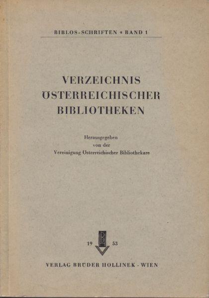 VERZEICHNIS österreichischer Bibliotheken. Hrsg. v. d. Vereinigung österreichischer Bibliothekare.