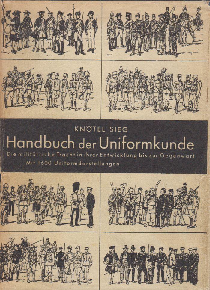 Handbuch der Uniformkunde. Die militärische Tracht in ihrer Entwicklung bis zur Gegenwart.