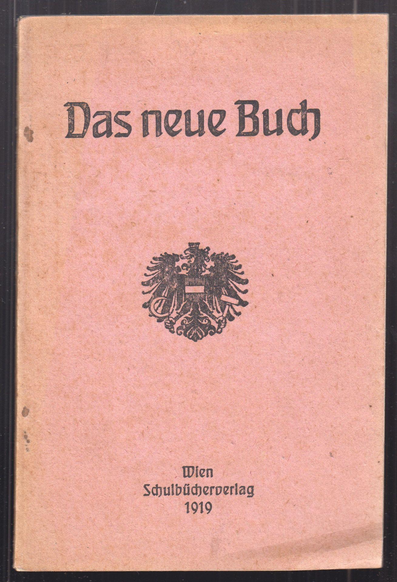 Das neue Buch für das 2. und 3. Schuljahr. Zusammengestellt vom Schulbücher-Ausschuß des Deutschösterreichischen Unterrichtsamtes,
