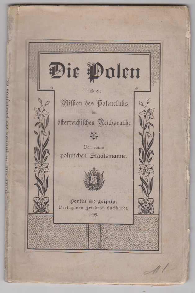 Die Polen und die Mission des Polenclubs im österreichischen Reichsrathe. Von einem polnischen Staatsmanne.