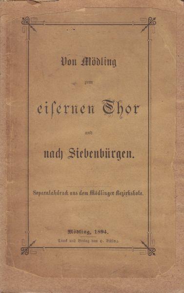 Von Mödling zum eisenen Thor und nach Siebenbürgen.