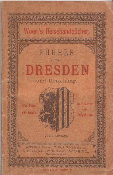 Führer durch Haupt- und Residenzstadt Dresden.