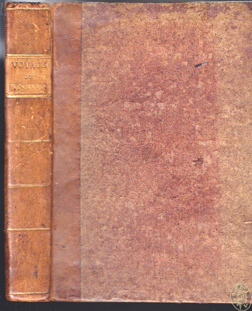 Voyage autour du monde, fait dans les anneés MDCCXL, I, II, III, IV. [...] commandant en chef l`Escadre de Sa Majesté Britannique dans la mer du sud. Publié par Richard Walter. Traduit de l`anglois.