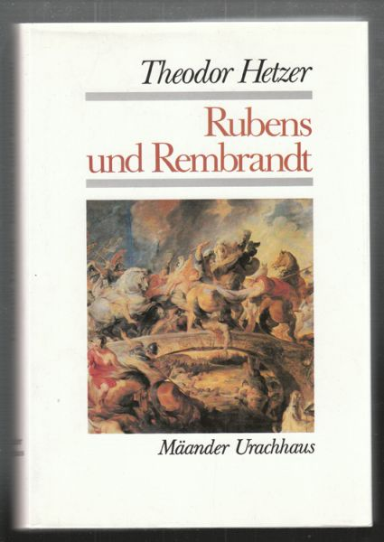 HETZER, Theodor. Rubens und Rembrandt.