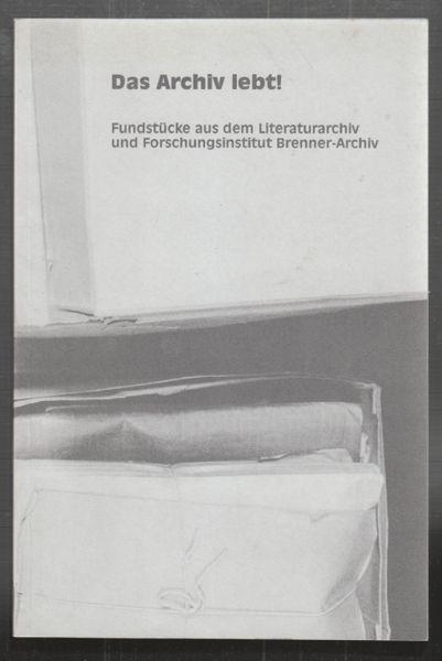 Das Archiv lebt! Fundstücke aus dem Literaturarchiv und Forschungsinstitut Brenner-Archiv.