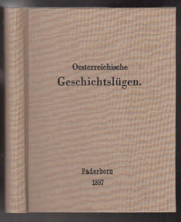 [HELFERT, Josef Alexander Frhr. v. - HAAS, Geprg Eman]. Oesterreichische Geschichtslügen. Eine Richtigstellung historischer Irrthümer und Legenden, irriger Auffassungen und Unrichtigkeiten, von zwei Österreichern.