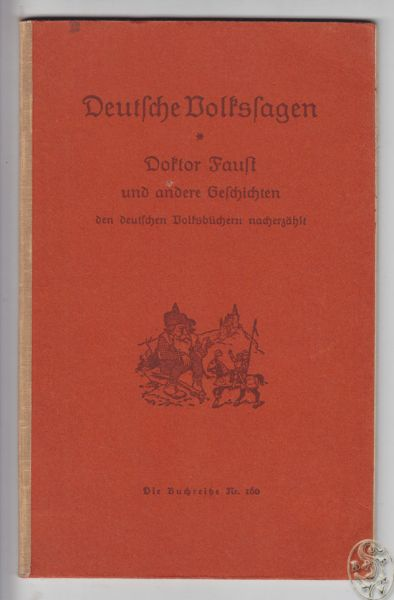 Doktor Faust. Deutsche Volkssagen den Volksbüchern nacherzählt.