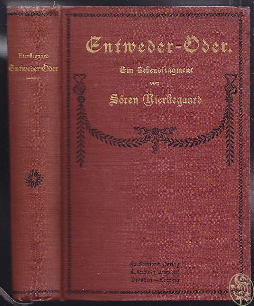 KIERKEGAARD, Sören. Entweder-Oder. Ein Lebensfragment. Hrsg. v. Viktor Eremita (Sören Kierkegaard). Aus dem Dänischen v. O. Gleiss.