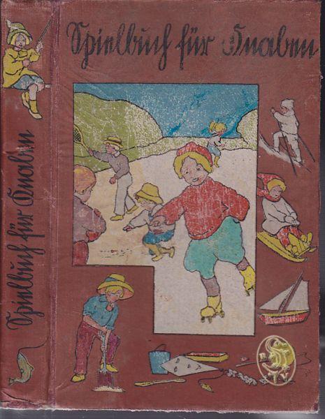 GEORGENS, Jan Daniel Großes illustriertes Spielbuch für Knaben. Eine Auswahl der schönsten Spiele, anregender und unterhaltender Beschäftigungen und Belustigungen im Freien und im Zimmer.