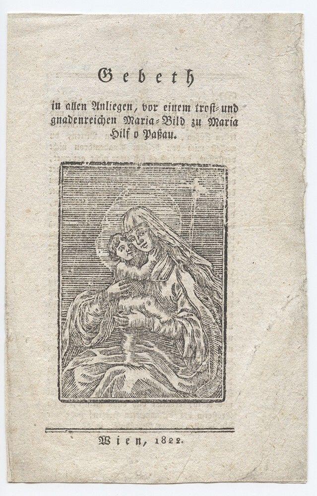 Gebeth in allen Anliegen, vor einem trost- und gnsdenreichen Maria-Bild zu Maria Hilf v. Paßau.