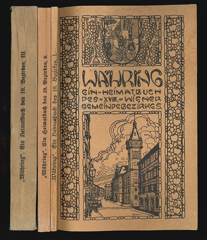 Währing. Ein Heimatbuch des 18. Wiener Gemeindebezirkes.
