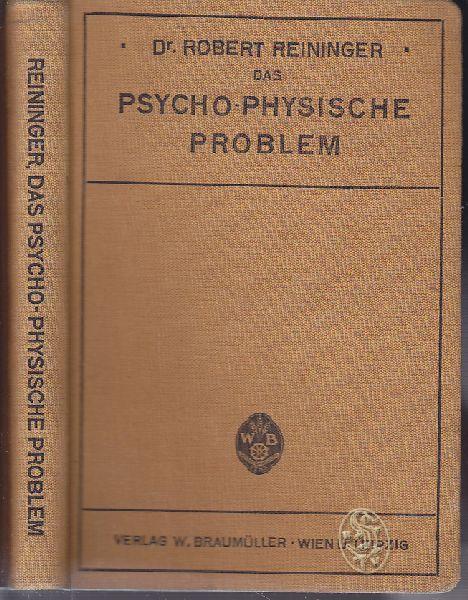 Das psycho-physische Problem. Eine erkenntnistheoretische Untersuchung des Physischen und Psychischen überhaupt.