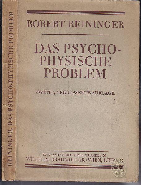 Das psycho-physische Problem. Eine erkenntnistheoret. Untersuchung z. Unterscheidung d. Physischen u. Psychischen überhaupt.