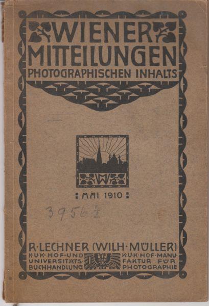 Wiener Mitteilungen photographischen Inhalts. Hrsg. v. R. Lechner.