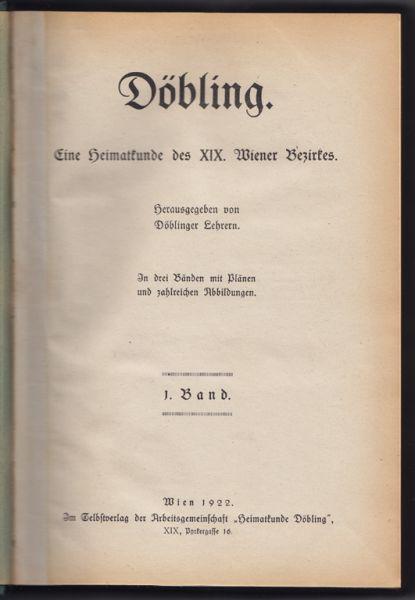 DÖBLING. Eine Heimatkunde des XIX. Wiener Bezirkes. Hrsg. von Döblinger Lehrern.