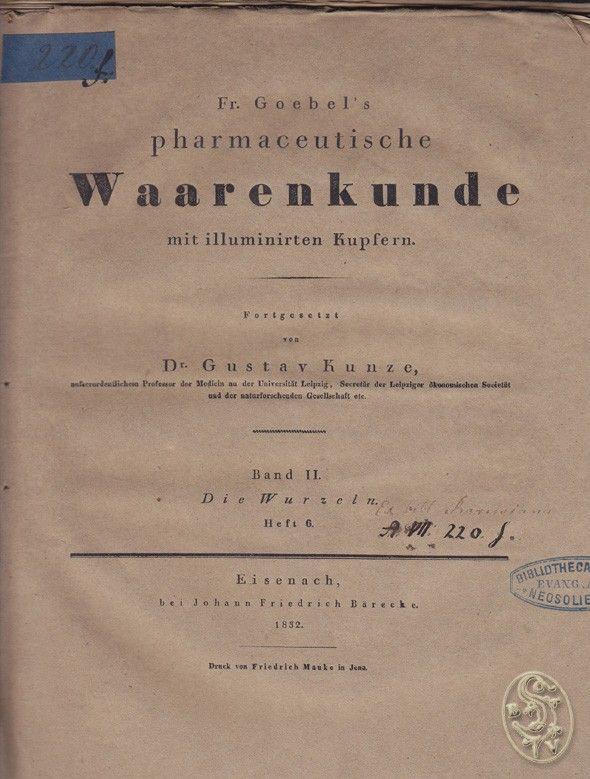 Pharmaceutische Waarenkunde mit illuminirten Kupfern. Fortgesetzt v. Gustav Kunze.