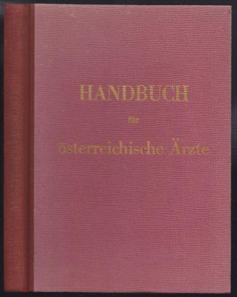 Handbuch für österreichische Ärzte. Herausgegeben im Auftrage der Österreichischen Ärztekammer.