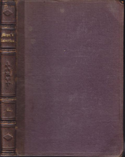 MEYER`S UNIVERSUM. Ein Volksbuch, enthaltend Abbildung und Beschreibung des Sehenswerthesten und Merkwürdigsten in Natur und Kunst.