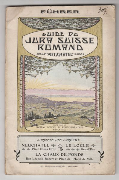 Reiseführer durch den Jura der Westschweiz Waadt - Neuenburg - Bern. Herausgegeben vom offiziellen Verkehrsbureau.