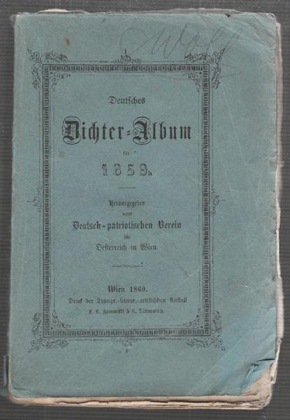 Deutsches Dichter-Album für 1859. Hrsg. v. Deutsch-patriotischen Verein für Österreich in Wien.