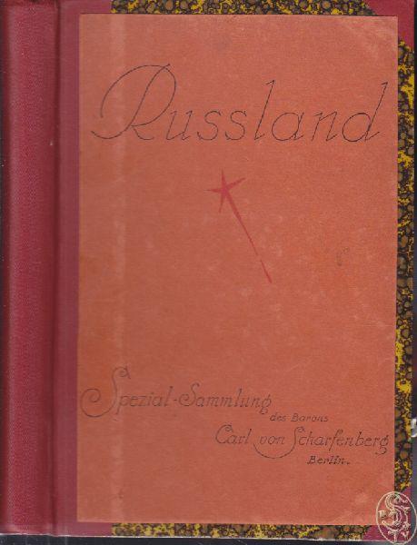Russland Sonder-Katalog. Die Sammlung fes Baron Carl von Scharfenberg. Enthält alle Postwertzeichen von Russland, und allen neuen Staaten, die vor 1914 zu Russland gehörten, oder nach 1914 auf russischem Territorium neu entstanden sind, sowie alle Besetzungsausgaben in Russland, während des Weltkrieges. Zusammengestellt und erläutert von Oscar Riep.