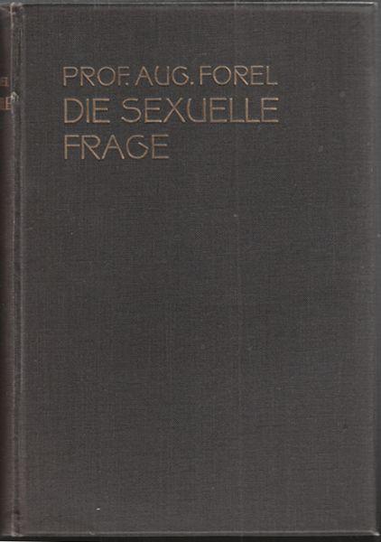 Die sexuelle Frage. Eine naturwissenschaftliche, psychologische, hygienische und soziologische Studie für Gebildete.