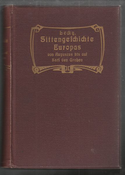 Sittengeschichte Europas von Augustus bis auf Karl den Grossen.