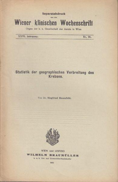 ROSENFELD, Siegfried. Statistik der geographischen Verbreitung des Krebses.