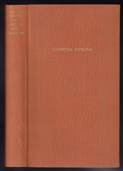 CARMINA BURANA. Lieder der Vaganten. Lateinisch und deutsch nach Ludwig Laistner hrsg. v. Eberhard Brost.