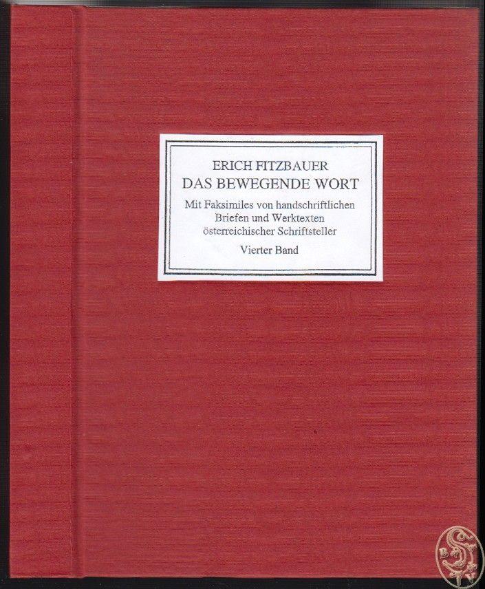 Das bewegende Wort. Subjektives und Objektives über österreichische Schriftsteller des zwanzigsten Jahrhunderts mit faksimilierten Handschriften von Briefen, Gedichten und Prosatexten. Viertes Buch.