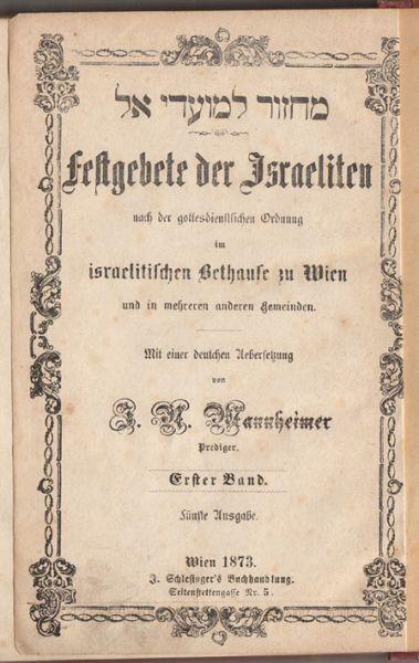 Gebete für die beiden Neujahrstage. [Machsor]. Zweisprachig Hebräisch Deutsch. Mit einer deutschen Uebersetzung von  Mannheimer.