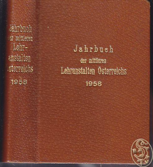 Jahrbuch der österreichischen Mittelschulen 1958. Herausgegeben von der Gewerkschaft der öffentlich Bediensteten.