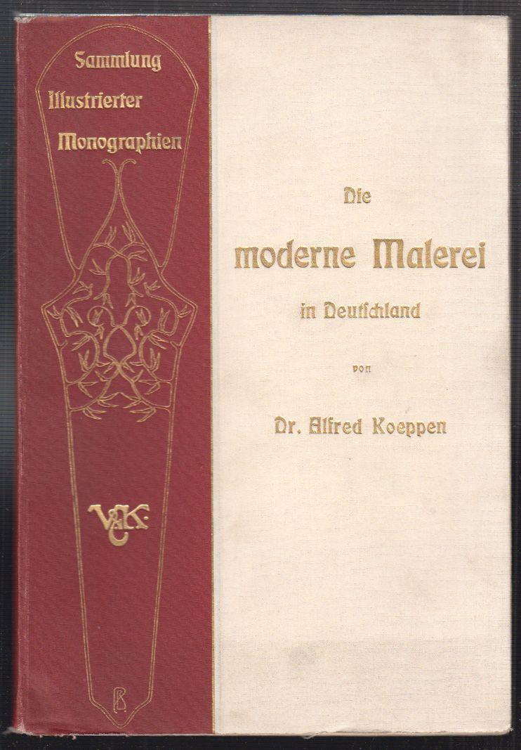 KOPEPPEN, Alfred. Die moderne Malerei in Deutschland.