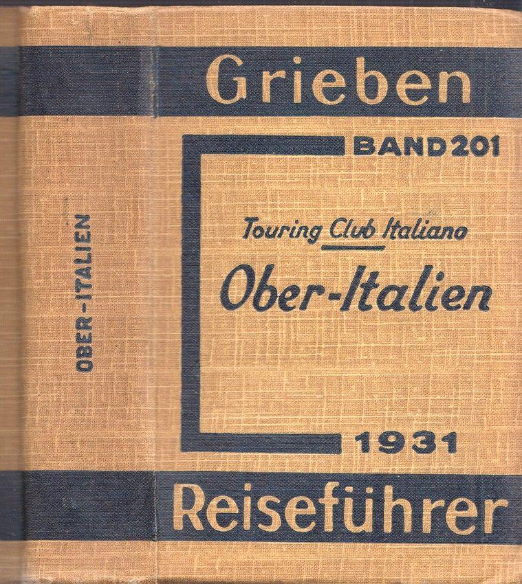 Oberitalien. Touring Club Italiano.