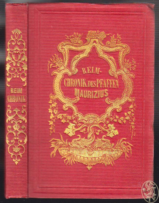[HARTMANN, Moritz]. Reimchronik des Pfaffen Maurizius. Erstes Buch. Caput I-V.