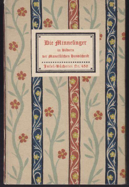 Die Minnesinger in Bildern der Manessischen Handschrift. Mit einem Geleitwort von Hans Naumann.
