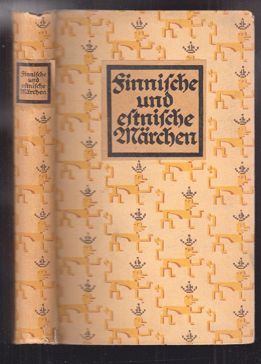 Finnische und estnische Volksmärchen. Herausgegeben und eingeleitet von August von Löwis of Menar.