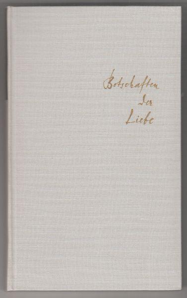 Botschaften der Liebe in deutschen Gedichten des 20. Jahrhunderts.