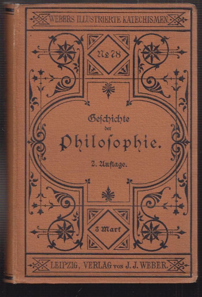 KIRCHNER, Friedr(ich). Geschichte der Philosophie von Thales bis zur Gegenwart.