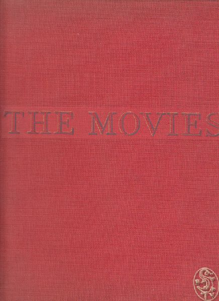The Movies. The sixty-year Story of the World of Hollywood and its Effect on America, from Pro-Nickelodeon Days to the Present.
