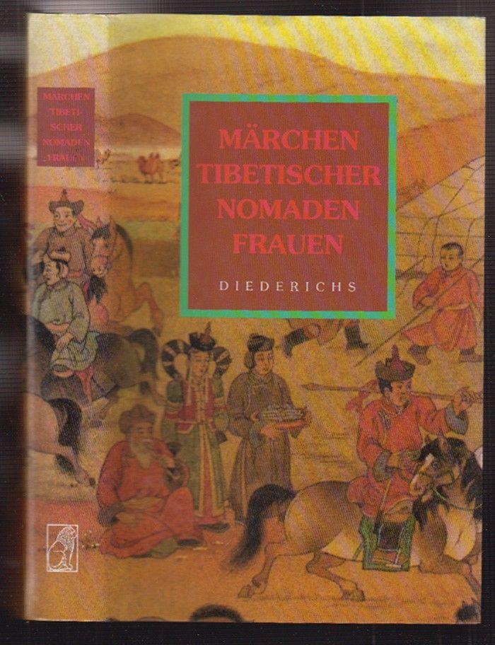 Märchen tibetischer Nomadenfrauen. Gesammelt und aus dem Tibetischen übersetzt von Margret Causemann.
