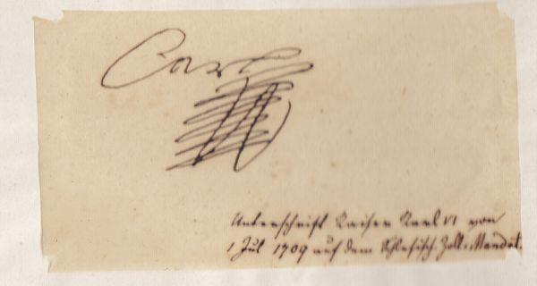 Handkopierte Unterschrift Kaiser Carl VI. Schriftlicher Vermerk darunter: Unterschrift Kaiser Karl VI. 1. Jul 1709 auf den Schlesisch. Zoll = Mandat.