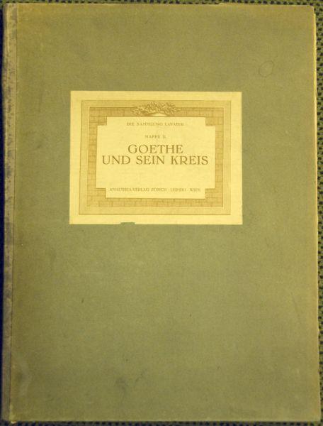 Goethe und sein Kreis. Ausgewählt von Rudolf Payer-Thurn. Hrsg. v. Eduard Castle.
