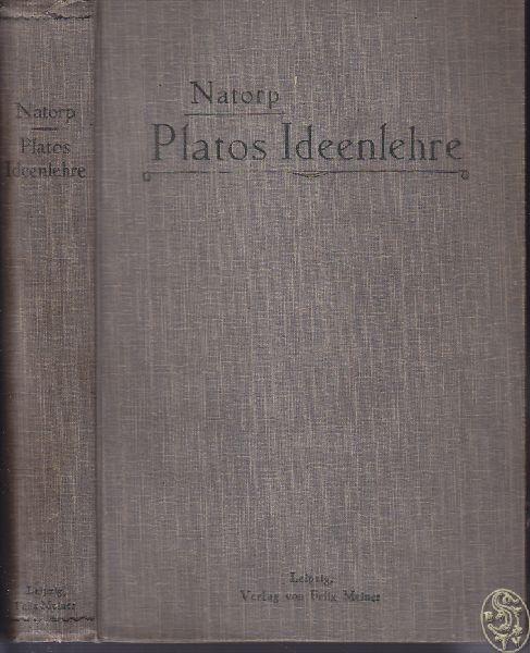 NATORP, Paul. Platons Ideenlehre. Eine Einführung in den Idealismus.