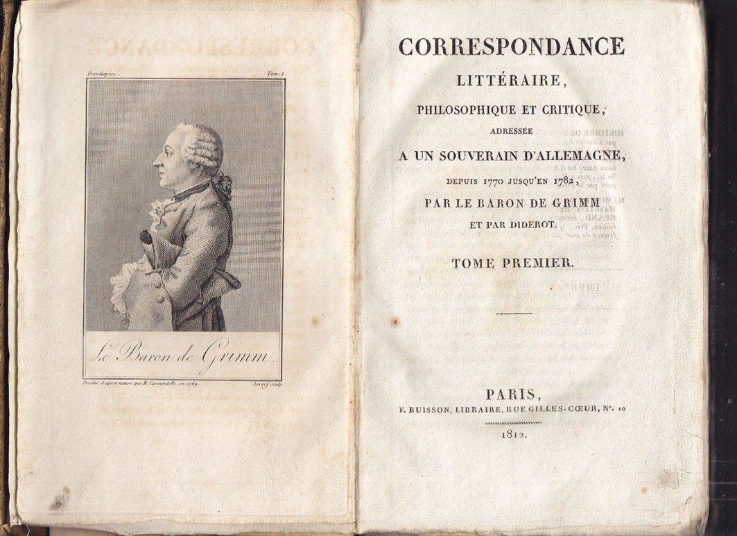 Correspondance litteraire, philosophique et critique, adressée a un souverain d`Allemagne. Depuis 1770 jusqu`en 1782 / Pendant une partie des années 1782 a 1790 inclusivement.