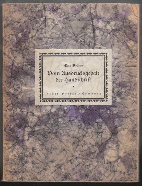 Vom Ausdrucksgehalt der Handschrift. Schriftbild / Sinnbild / Charakterbild.